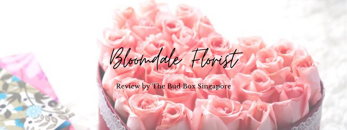 Bloomdale Florist Review Singapore Florist Flower Box