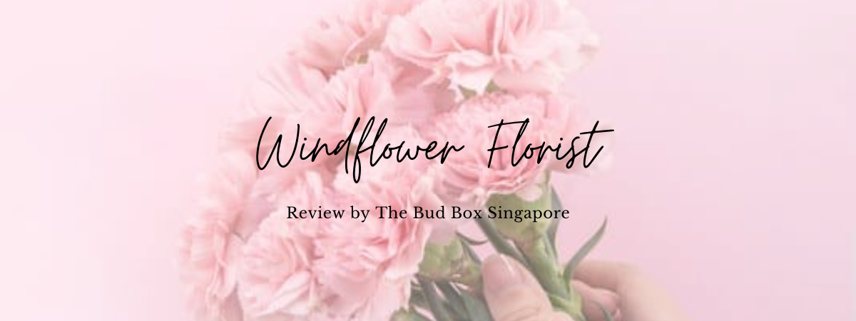 Windflower Florist Review Singapore Florist Flower Box