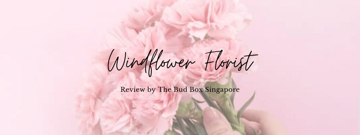 Windflower Florist Review Singapore Florist Flower Box