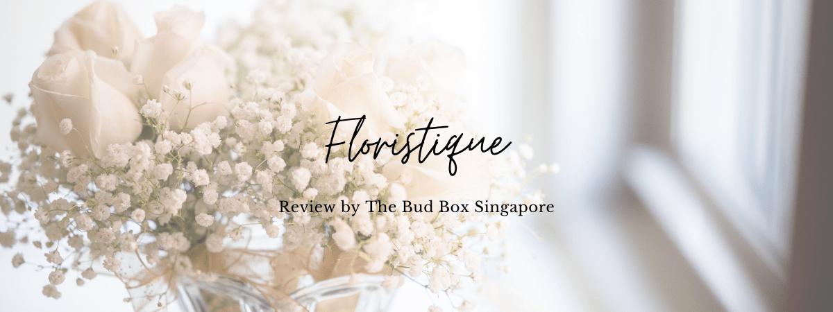 Floristique by Wendy Han Review Singapore Florist Flower Box