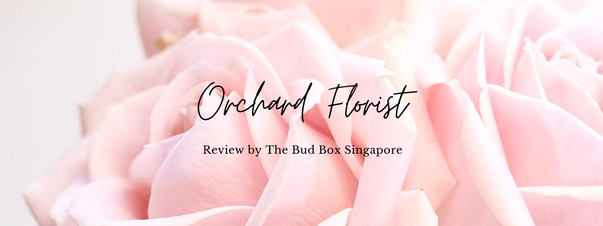 Orchard Florist Review Singapore Florist Flower Box